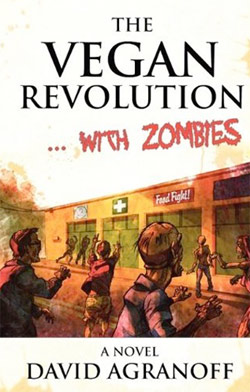 vegan revolution, zombie, david agranoff